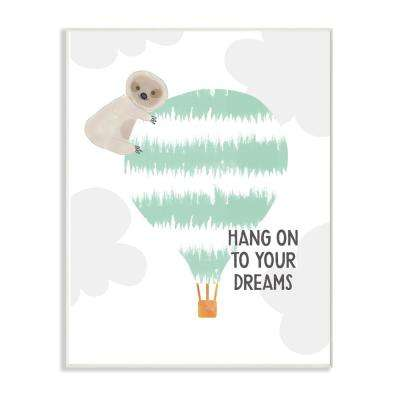"""10 in. x 15 in. """"Blue and Grey Hang On To Your Dreams Sloth on a Hot Air Balloon"""" by Linda Woods Wood Wall Art"""