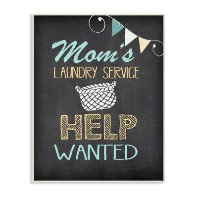"10 in. x 15 in. ""Mom's Laundry Service Help Wanted"" by Jo Moulton Printed Wood Wall Art"
