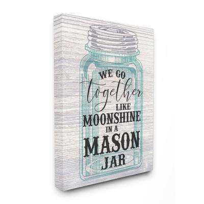 """16 in. x 20 in.  """"Together Like Moonshine In A Mason Jar Southern Typography"""" by Daphne Polselli Canvas Wall Art"""