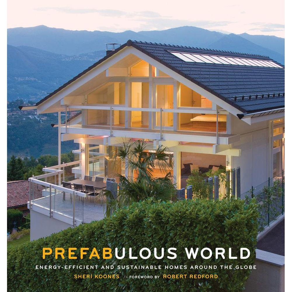 null Prefabulous World: Energy-Efficient and Sustainable Homes Around the Globe