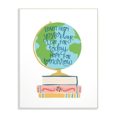 "10 in. x 15 in. ""Einstein Learn From Yesterday with Globe and Books"" by Pen + Paint Printed Wood Wall Art"