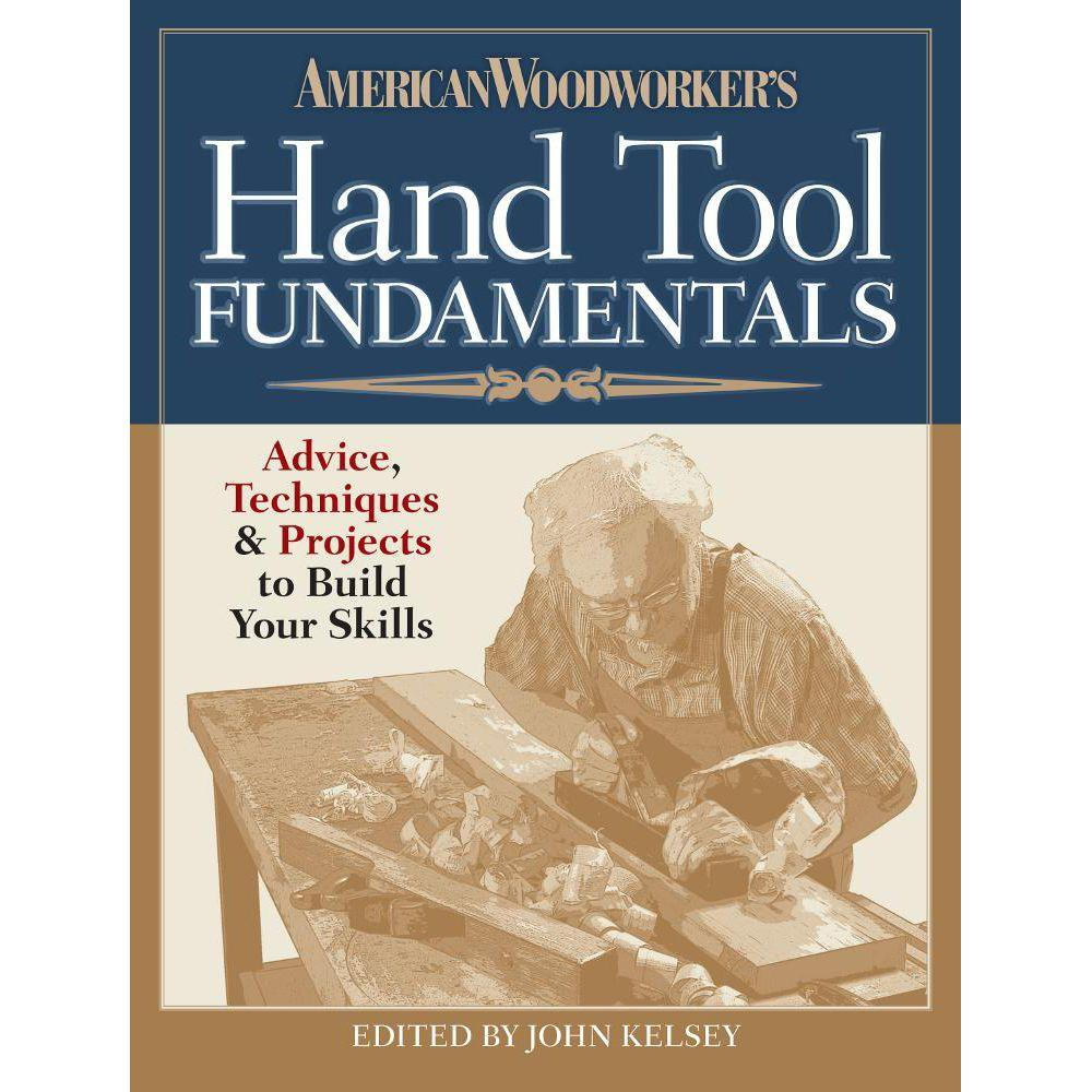 null American Woodworker's Hand Tool Fundamentals: Advice, Techniques and Projects to Build Your Skills