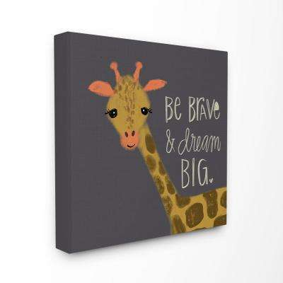 """17 in. x 17 in. """"Be Brave Dream Big Giraffe"""" by Katie Doucette Printed Canvas Wall Art"""