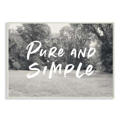 "12.5 in. x 18.5 in. ""Pure And Simple Farmhouse Yard Black and White Photograph Typography"" by Linda Woods Wood Wall Art"
