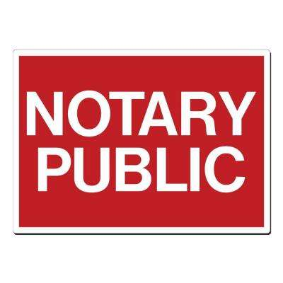 20 in. x 14 in. Notary Public Sign Printed on More Durable, Thicker, Longer Lasting Styrene Plastic
