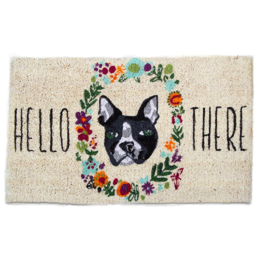 Tag Hello There Dog 18 in. x 30 in. Coir Door Mat, Multi Say hello to your guests with this precious puppy dog coir mat. Has the phrase  hello there  with a flower wreath circling a Boston Terrier's face. Shake or brush to clean. Color: Multi.