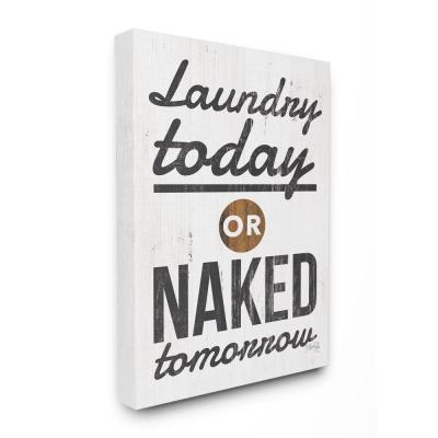 """24 in. x 30 in. """"Laundry Today Naked Tomorrow Rustic Black and White Wood Look Sign Canvas Wall Art"""" by Marla Rae"""