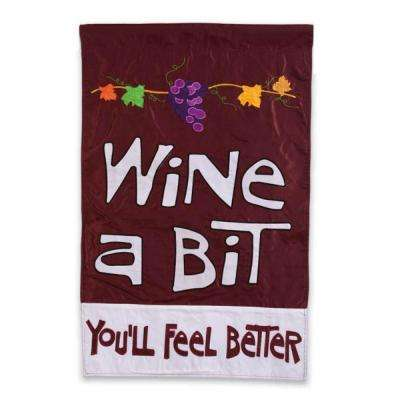 12.5 in. W x 18 in. H Wine a Bit You'll Feel Better Garden Flag