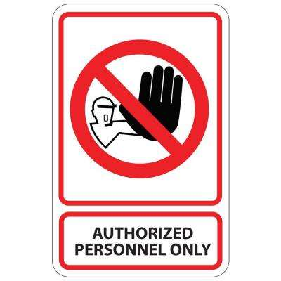 5.5 in. x 8.5 in. Plastic Authorized Personnel Only Admittance Sign