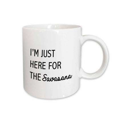 Tory Anne Collections Quotes IM JUST HERE FOR THE SAVASANA 11 oz. White Ceramic Coffee Mug