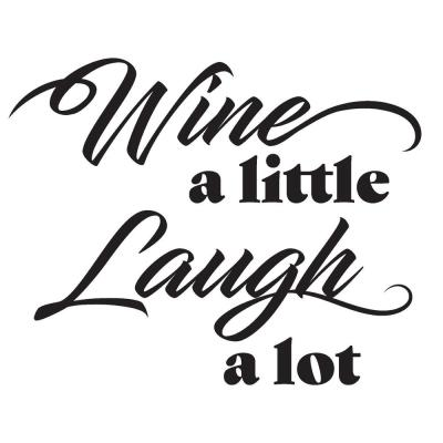 Wine a Little Laugh a Lot Black Wall Quote Decal