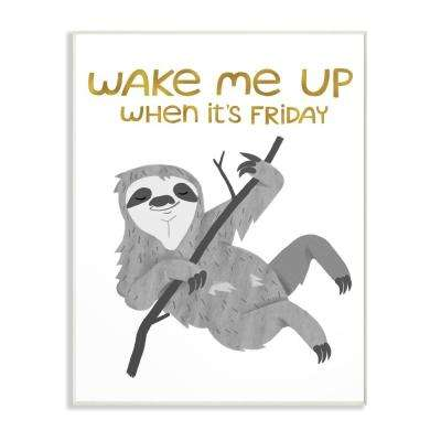 "10 in. x 15 in. ""Wake Me Up Friday Black and Grey Hanging Sloth"" by Kiel Evins Wood Wall Art"