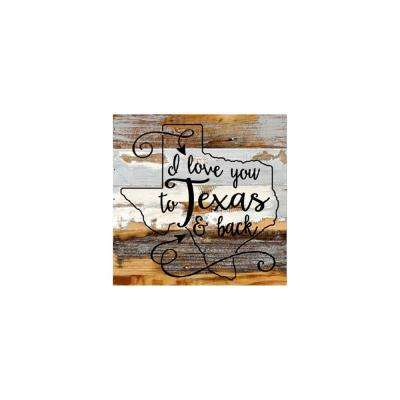 "12 in. x 12 in. ""I love you to Texas & back"" Printed Wooden Wall Art"