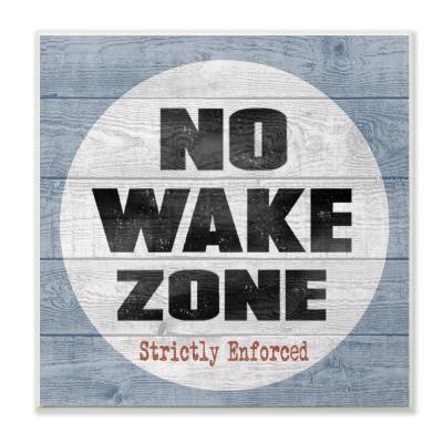 """12 in. x 12 in. """"No Wake Zone Beach Plank"""" by Regina Nouvel Printed Wood Wall Art"""