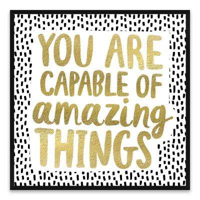 """19 in. x 19 in. """"You Are Capable of Amazing Things"""" by Nikki Chu Foil Embellished Framed Printed Canvas Wall Art"""