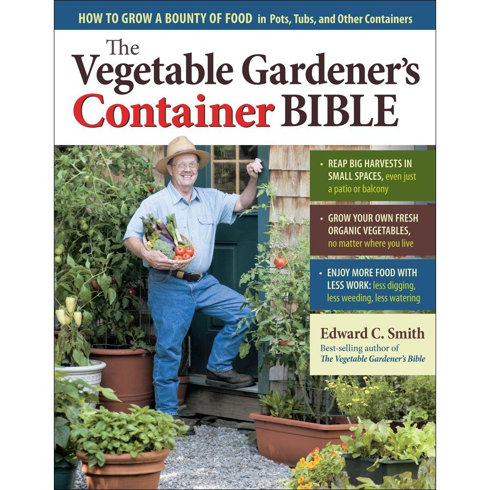 null The Vegetable Gardener's Book Container Bible: How to Grow a Bounty of Food in Pots, Tubs, and Other Containers
