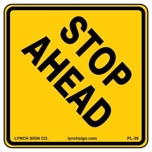 Lynch Sign 18 inch x 18 inch Stop Ahead Sign Printed on More Durable, Thicker,... by Lynch Sign