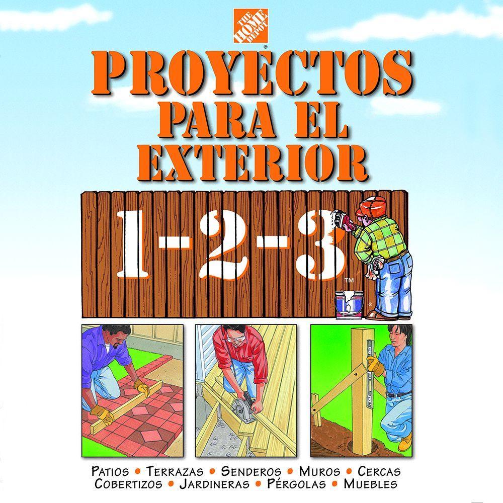 The Home Depot Proyectas Para El Exterior 1-2-3