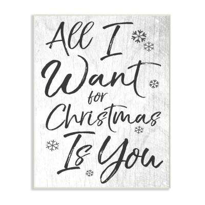 "10 in. x 15 in. ""All I Want For Christmas Is You"" by Daphne Polselli Printed Wood Wall Art"