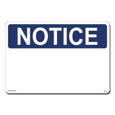 14 in. x 10 in. Notice Sign with Blank Space Printed on More Durable, Thicker, Longer Lasting Styrene Plastic