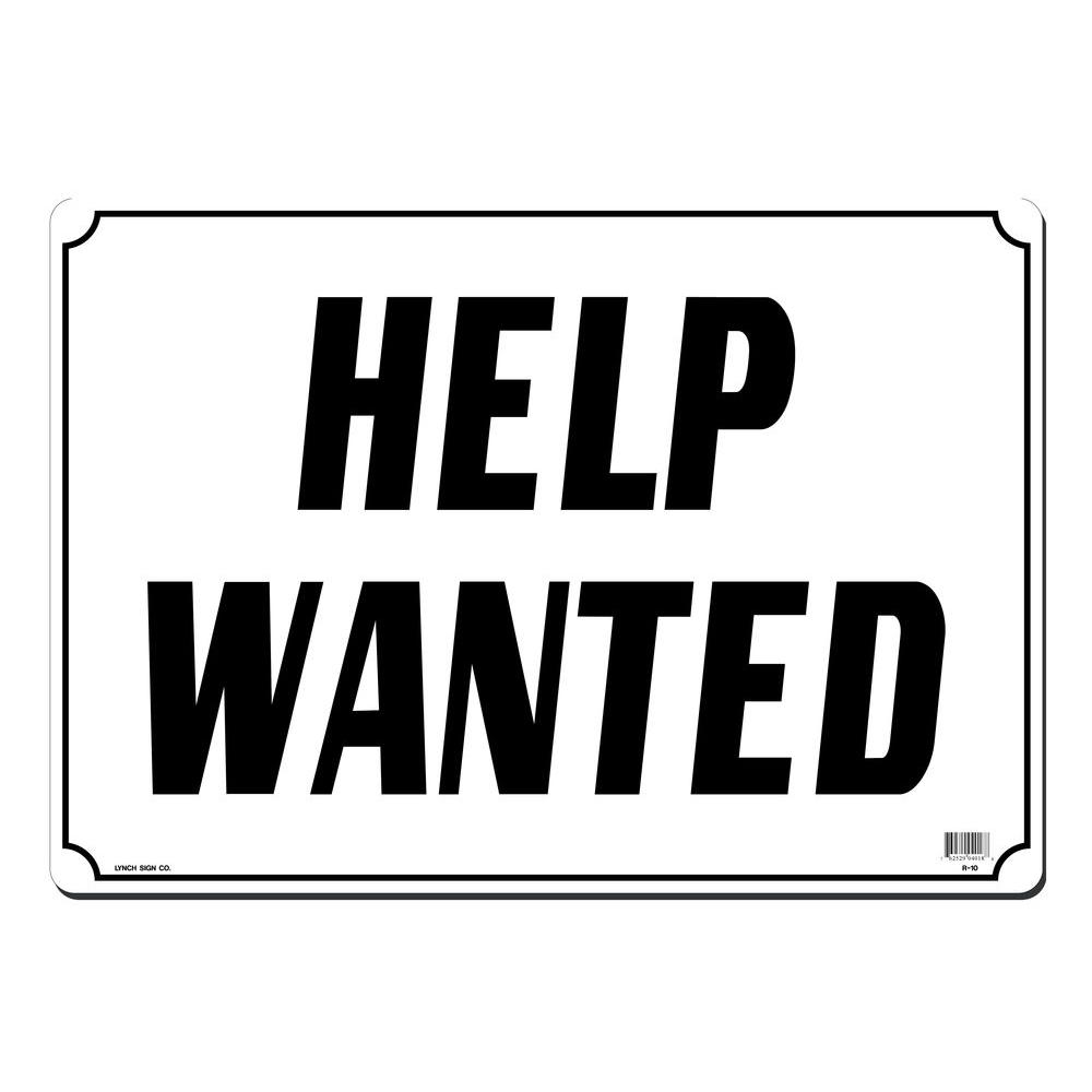 Lynch Sign 20 In X 14 In Help Wanted Sign Printed On More Durable Thicker Longer Lasting Styrene Plastic R 10 The Home Depot