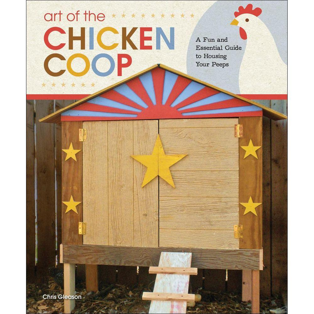 null Art of the Chicken Coop Book: A Fun and Essential Guide to Housing Your Peeps