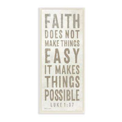 "7 in. x 17 in. ""Grey and White Faith Makes Things Possible"" by Stephanie Workman Marrott Wood Wall Art"