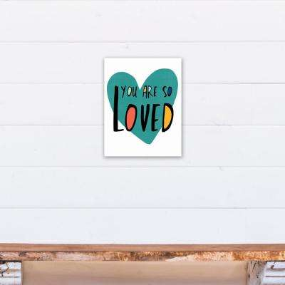 11 in. x 14 in. You Are So Loved Teal Heart Printed Canvas Wall Art