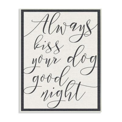 "10 in. x 15 in. ""Always Kiss Your Dog Goodnight Tan"" by Daphne Polselli Printed Wood Wall Art"