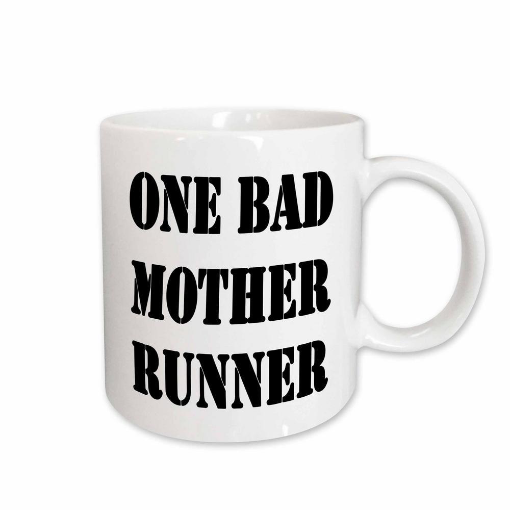 EvaDane - Funny Quotes 11 oz. White Ceramic Coffee Mug, One Bad Mother Runner