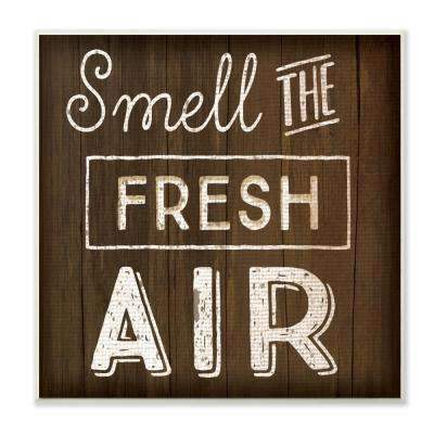 """12 in. x 12 in."""" Smell The Fresh Air Typography"""" by Jennifer Pugh Printed Wood Wall Art"""