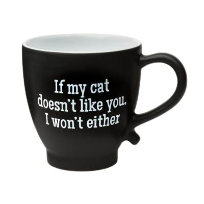 If My Cat Doesn't Like You 20 oz. Black-White Ceramic Coffee Mug