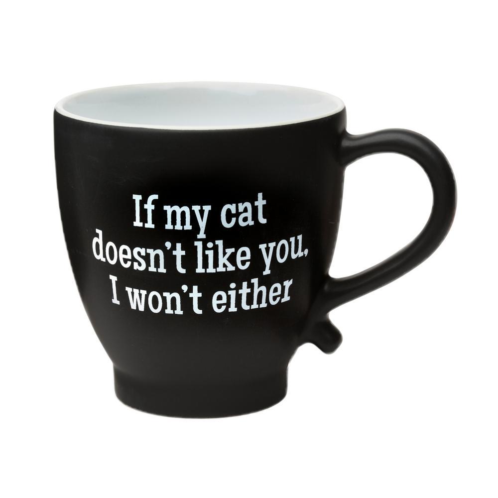 If My Cat Doesn't Like You 20 oz. Black-White Ceramic Coffee Mug