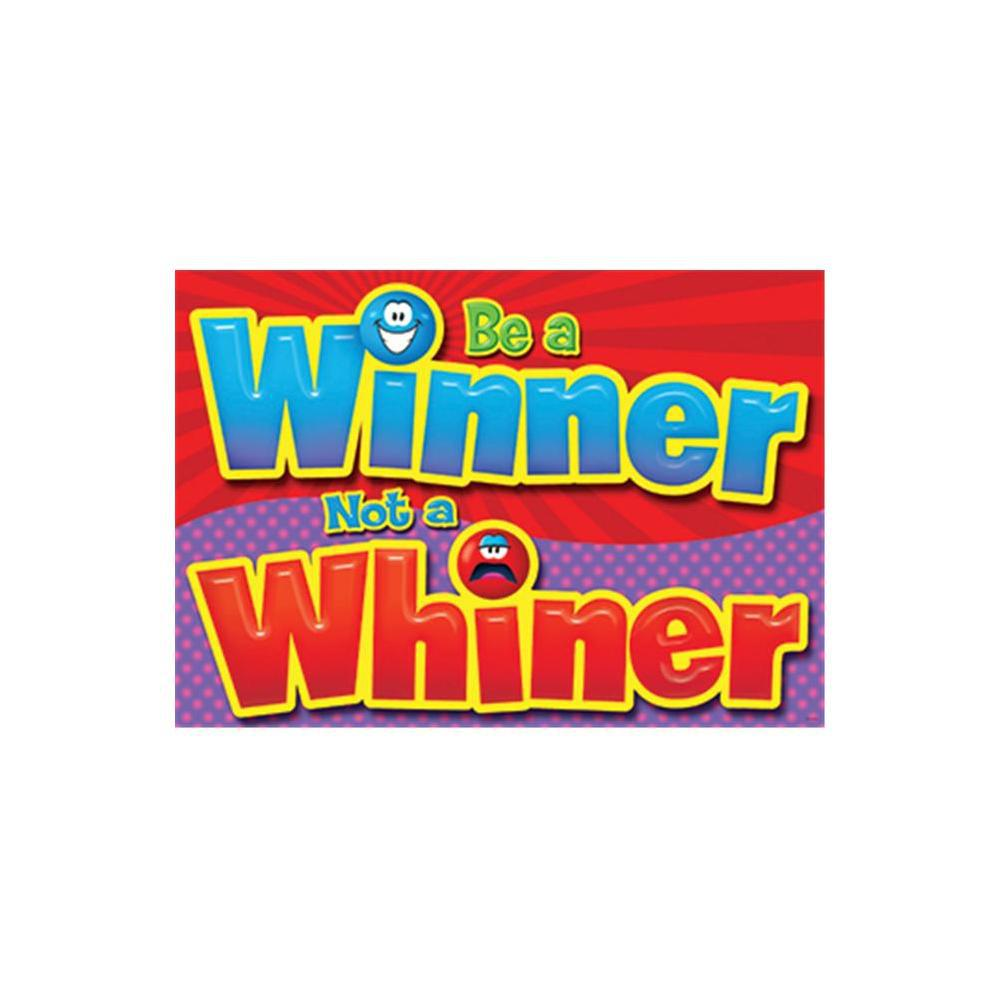 Be a Winner Not a Whiner Poster