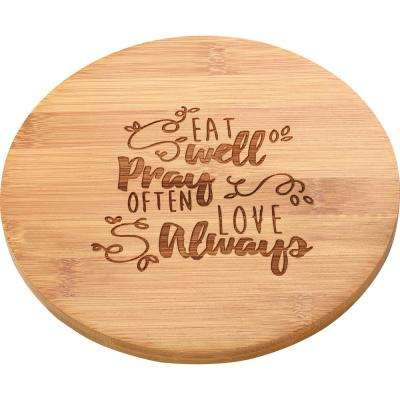 Eat Well, Pray Often, Love Always Bamboo Brown Trivet