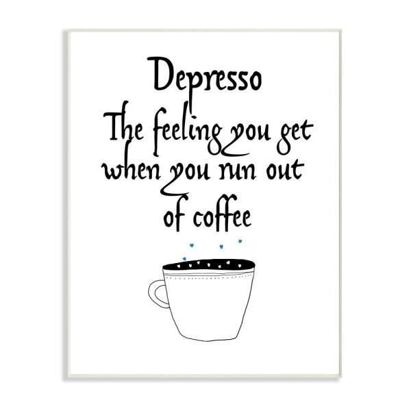12.5 in. x 18.5 in. ''Black and White Depresso Funny Coffee Saying Typography'' by Jan Weiss Wood Wall Art