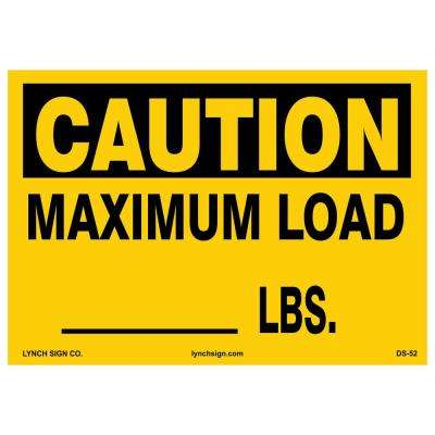 14 in. x 10 in. Maximum Load Sign Printed on More Durable, Thicker, Longer Lasting Styrene Plastic
