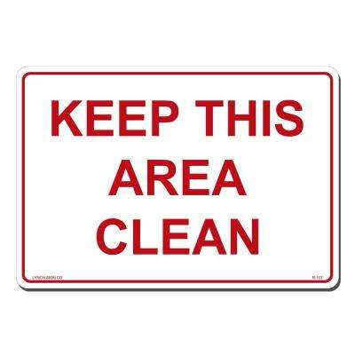 14 in. x 10 in. Keep This Area Clean Sign Printed on More Durable, Thicker, Longer Lasting Styrene Plastic