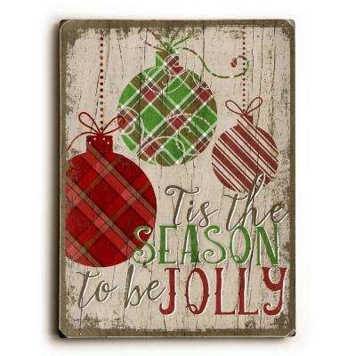 "9 in. x 12 in. ""Tis the Season to be Jolly"" by Misty Diller Solid Wood Wall Art"