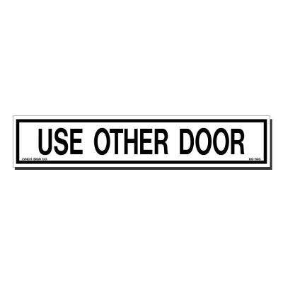 10 in. x 2 in. Use Other Door Sign Printed on More Durable, Thicker, Longer Lasting Styrene Plastic
