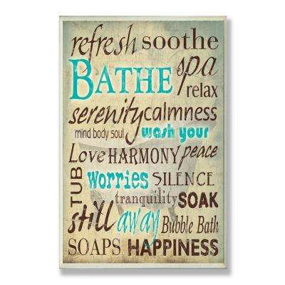 """12.5 in. x 18.5 in. """"Bathe Wash Your Worries Typography"""" by Carole Stevens Printed Wood Wall Art"""