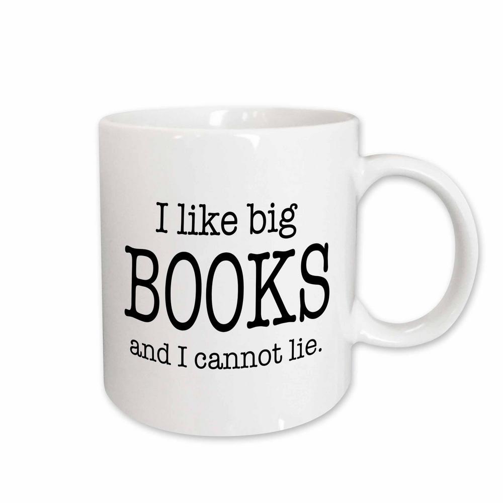 Evadane Funny Quotes I Like Big Books and I Cannot Lie 11 oz. White Ceramic Coffee Mug