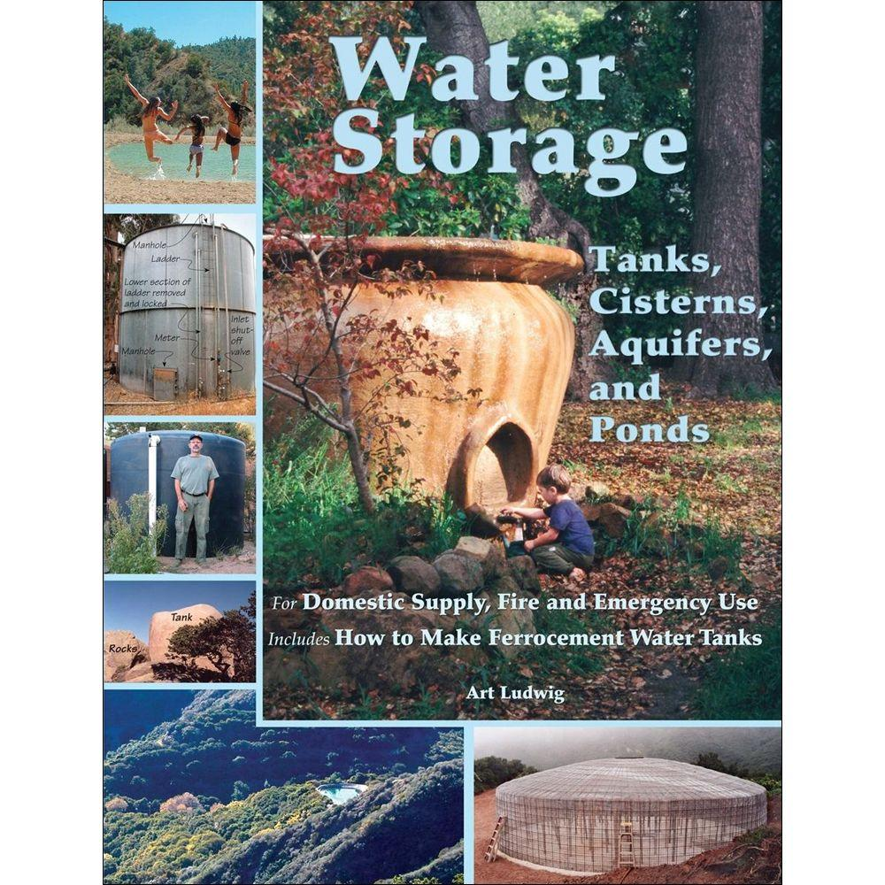 null Water Storage: Tanks, Cisterns, Aquifers, and Ponds Book