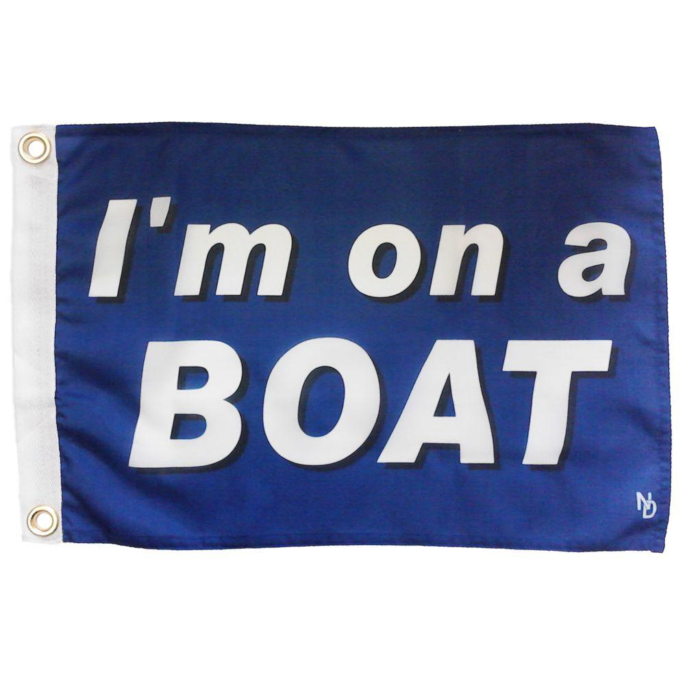 Multinautic 12 in. x 18 in. I'm on a Boat Funny Flag