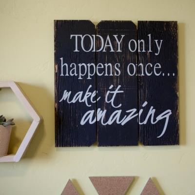 """16 in. x 16 in. """"Today Only Happens Once"""" by Boulder Innovations, Printed Wall Art"""