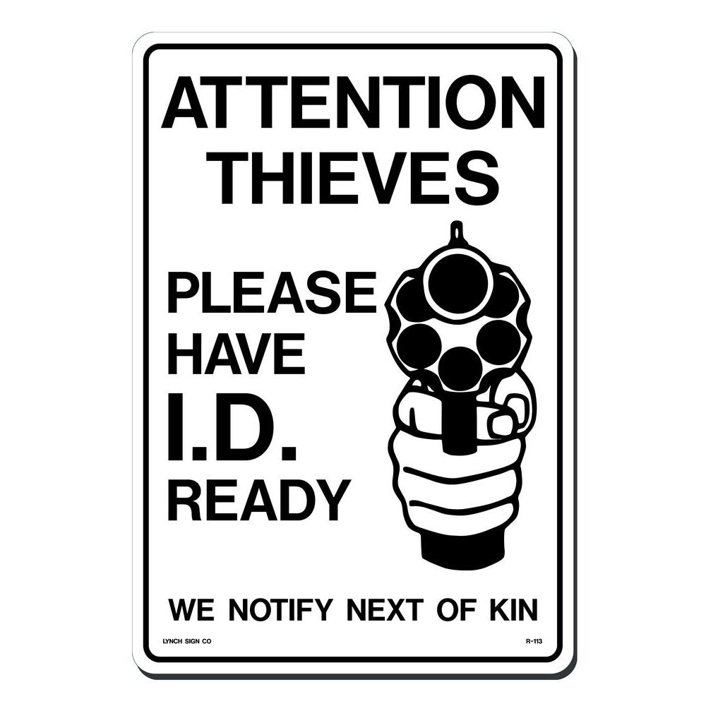 10 in. x 14 in. Thieves Please Have ID Ready Sign