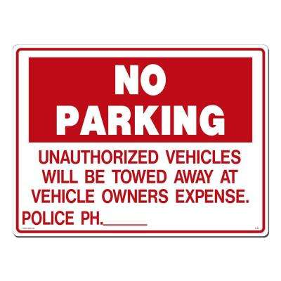 24 in. x 18 in. No Parking Unauthorized Vehicles Sign Printed on More Durable, Thicker, Longer Lasting Styrene Plastic
