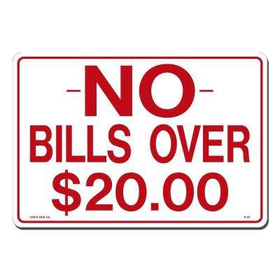 14 in. x 10 in. No Bills Over $20 Sign Printed on More Durable, Thicker, Longer Lasting Styrene Plastic