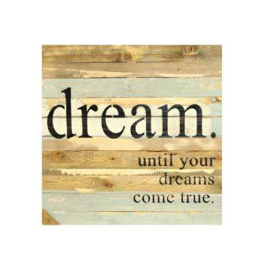 """Dream. Until your dreams come true."" Reclaimed Wood Decorative Sign"