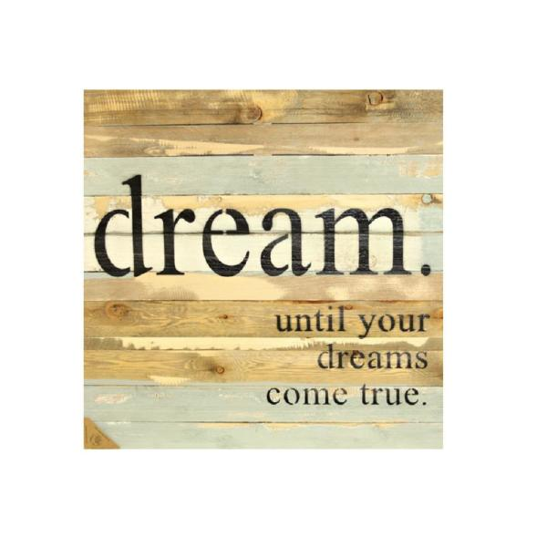 Dream Until Your Dreams Come True Reclaimed Wood Decorative Sign